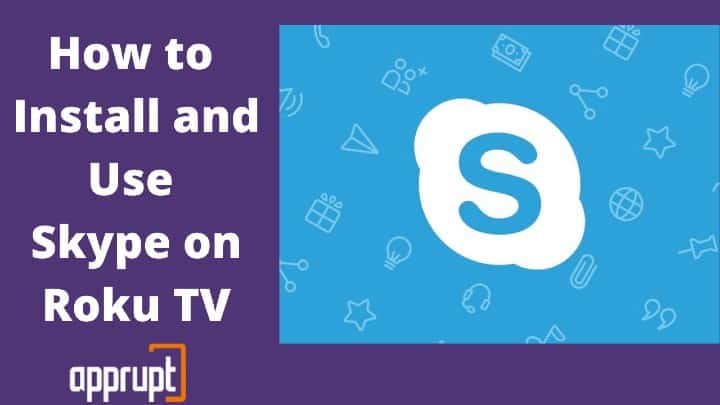How to Install and Use Skype on Roku TV