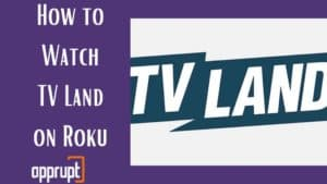 how to watch tv land on roku
